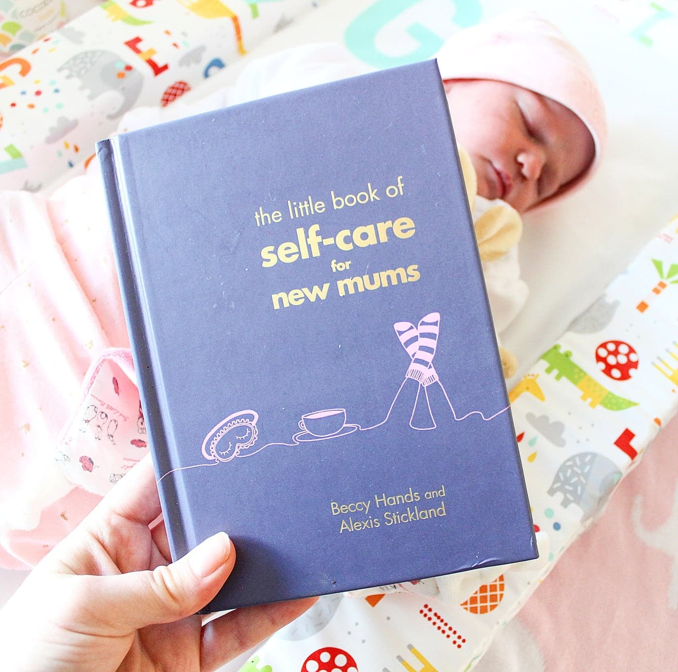 The Little Book of Self-Care for New Mums by Alexis Stickland and Beccy Hands